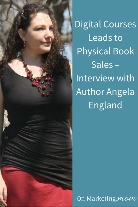 Digital Courses Leads to Physical Book Sales – Interview with Author Angela England