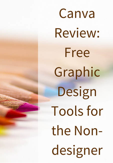 Canva Review- Free Graphic Design Tools for the Non-designer
