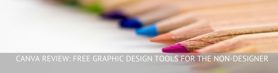 CANVA REVIEW: FREE GRAPHIC DESIGN TOOLS FOR THE NON-DESIGNER